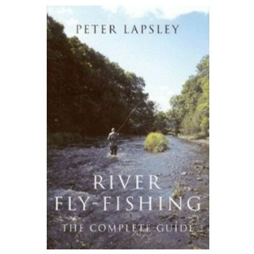 River Fly-Fishing:the Comprehensive Guide
