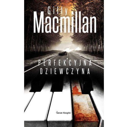 Perfekcyjna dziewczyna - MacMillan Gilly DARMOWA DOSTAWA KIOSK RUCHU (9788380315570)