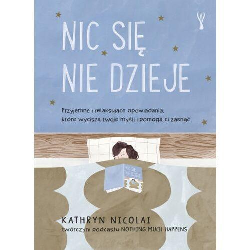 Nic się nie dzieje - Kathryn Nicolai - książka (318 str.)