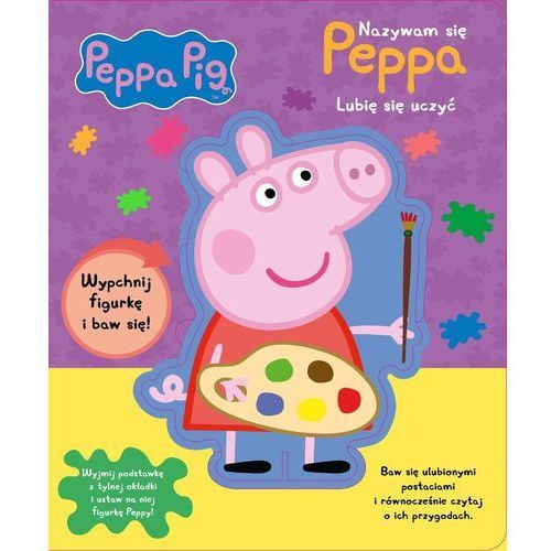 Peppa Pig Nazywam się Peppa Lubię się uczyć - Praca zbiorowa (2018)