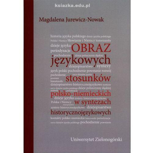 Obraz językowych stosunków polsko-niemieckich w syntezach historycznojęzykowych, Uniwersytet Zielonogórski z Abecadło Księgarnia Techniczna