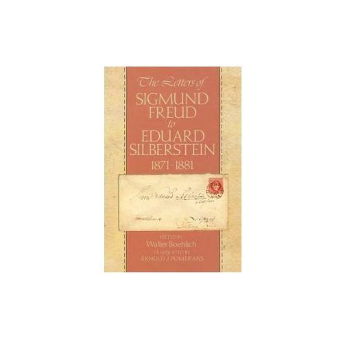 Letters of Sigmund Freud to Eduard Silberstein, 1871-1881 (9780674528284)