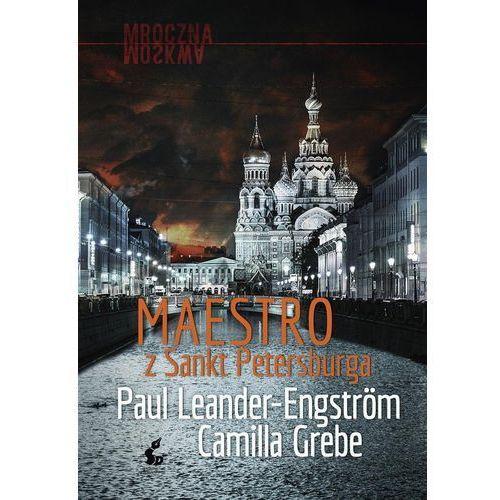 Maestro z Sankt Petersburga - Grebe Camilla, Leander-Engström Paul (9788381101653)