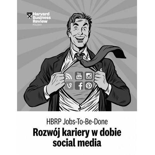 "HBRP Jobs-To-Be-Done ""Rozwój kariery w dobie social media"", ICAN Institute"