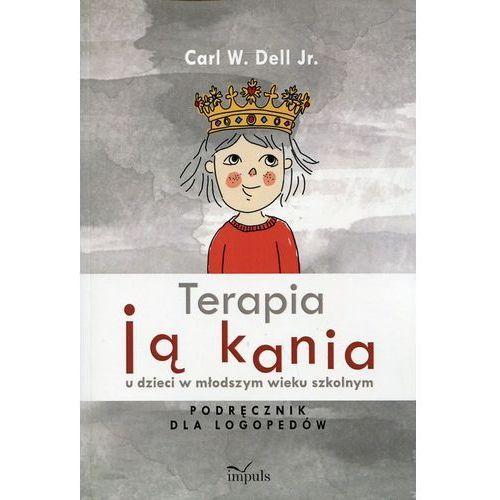 Terapia jąkania u dzieci w młodszym wieku szkolnym - Carl W. Dell Jr. (9788380950030)