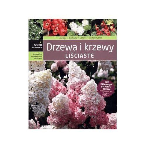 Drzewa i krzewy liściaste - Szmit Bronisław, Szmit Bronisław Jan, Mynett Maciej
