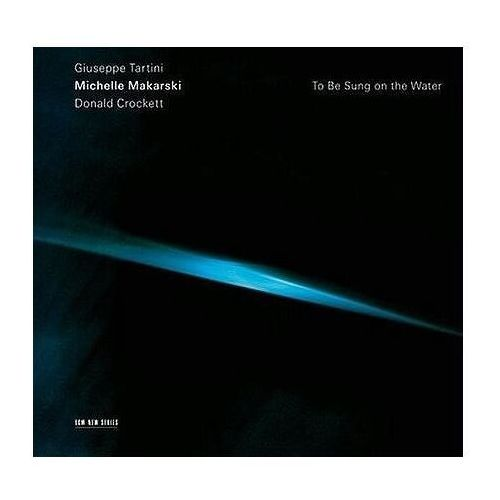 Universal music / ecm To be sung on the water (tartini,crocket - michelle makarski (płyta cd)
