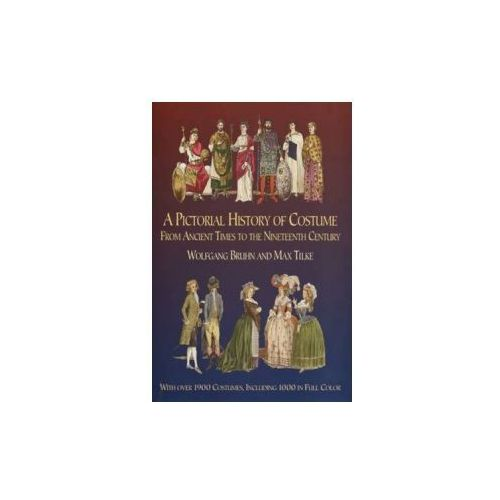 A Pictorial History of Costume from Ancient Times to the Nineteenth Century (9780486435428)