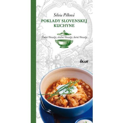 Poklady slovenskej kuchyne: Dolné Považie, stredné Považie, horné Považie Pilková Silvia (9788055132273)