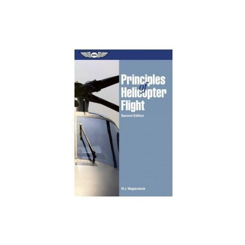 Principles of Helicopter Flight (9781560276494)