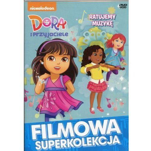 Dora i przyjaciele Ratujemy muzykę - Media Service Zawada OD 24,99zł DARMOWA DOSTAWA KIOSK RUCHU
