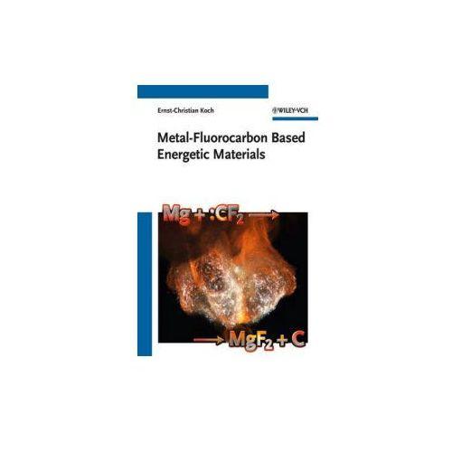 Metal-Fluorocarbon Based Energetic Materials (9783527329205)