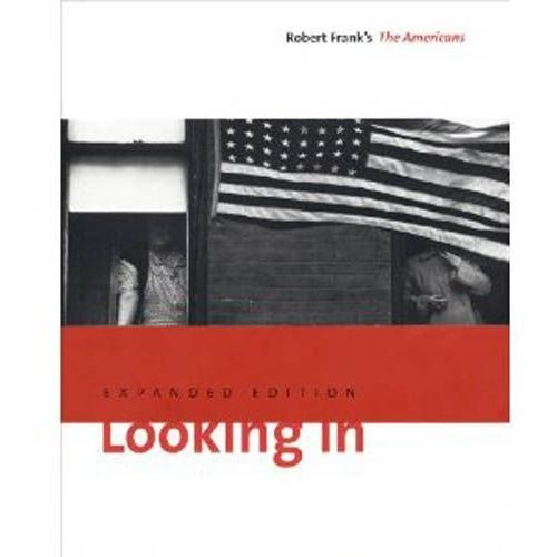 Looking In: Robert Frank's The Americans (528 str.)