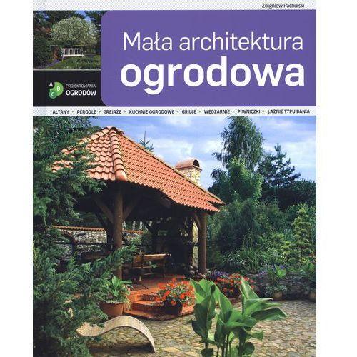 Mała architektura ogrodowa (9788377630334)