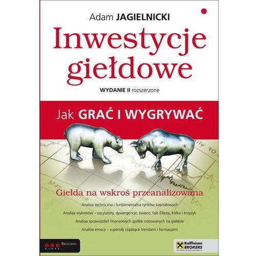 Inwestycje giełdowe Jak grać i wygrywać - Adam Jagielnicki (2010)