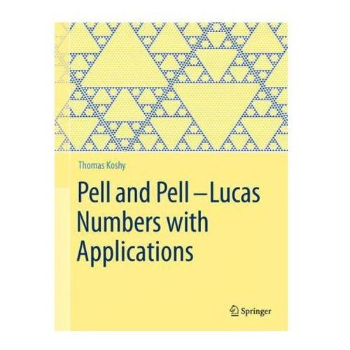 Pell and Pell Lucas Numbers with Applications (9781461484882)