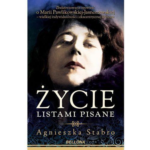 Życie listami pisane. Zbeletryzowana opowieść o Marii Pawlikowskiej-Jasnorzewskiej, oprawa twarda