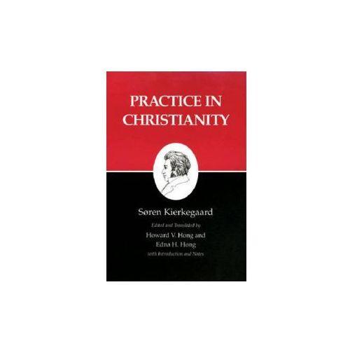 Kierkegaard's Writings, XX, Volume 20: Practice in Christianity (9780691020631)