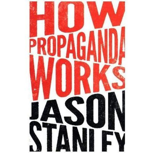 How Propaganda Works, Stanley, Jason