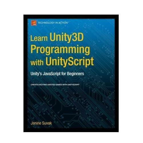 Learn Unity3d Programming with Unityscript Unity's JavaScript for Beginners