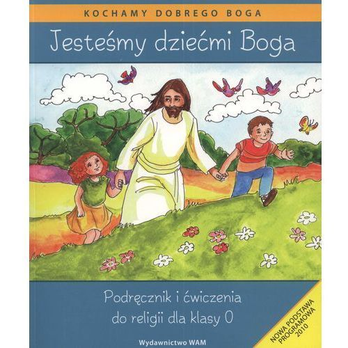 Jesteśmy dziećmi Boga 0 Podręcznik i ćwiczenia (2011)
