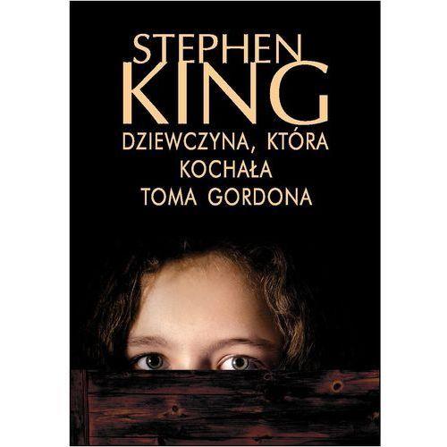 Dziewczyna, która kochała Toma Gordona - Stephen King (9788378851783)