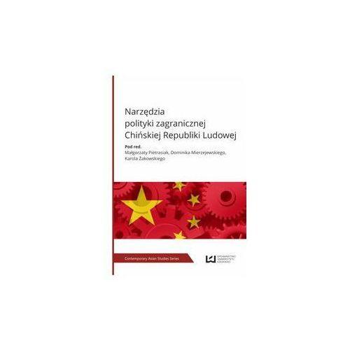 Narzędzia polityki zagranicznej Chińskiej Republiki Ludowej - Dostępne od: 2014-12-03 (252 str.)