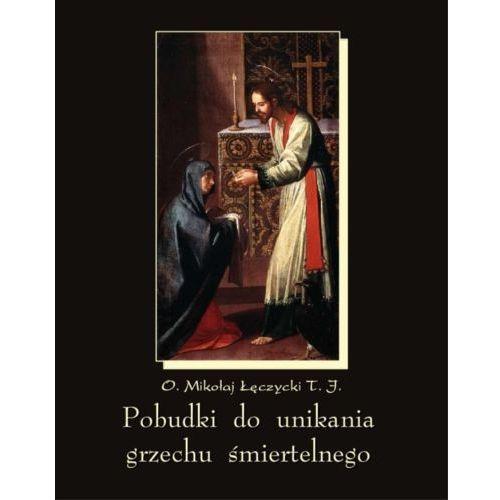 Pobudki do unikania grzechu śmiertelnego i kilka innych rozważań pobożnych - ebook (9788379501205)