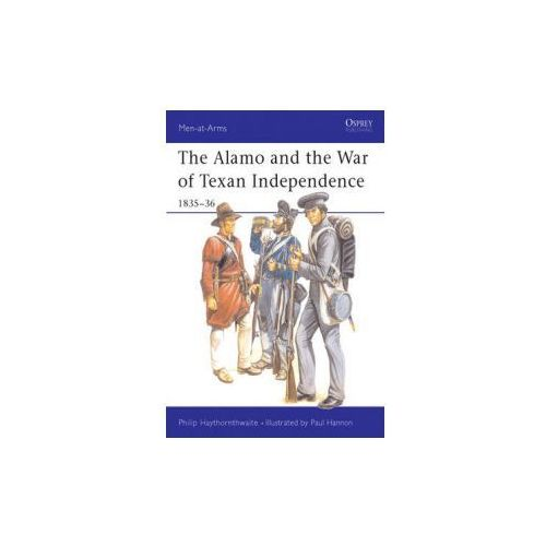 Alamo and the War of Texan Independence, 1835-36