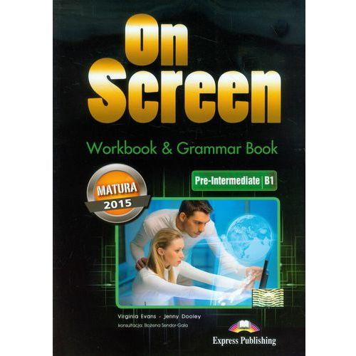 On Screen Pre-Inter.WB+Grammar Book Matura 2015, EXPRESS PUBLISHING