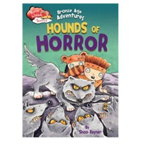 Race Ahead With Reading: Bronze Age Adventures: Hounds of Horror Rayner Shoo