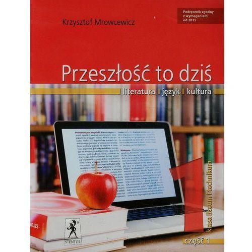Przeszłość to Dziś. Klasa 1 Część 1. Język Polski. Podręcznik Wieloletni (272 str.)