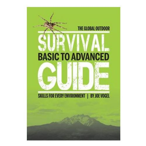 Global Outdoor Survival Guide: Basic to Advanced Skills for Every Environment (9780764354267)