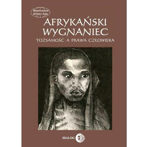 Afrykański wygnaniec. Tożsamość a prawa człowieka - Joanna Mantel-Niećko - ebook