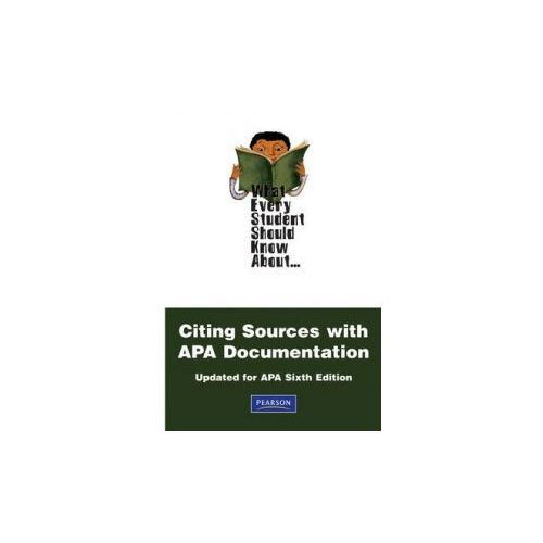 What Every Student Should Know About Citing Sources with APA Documentation (9780205795819)
