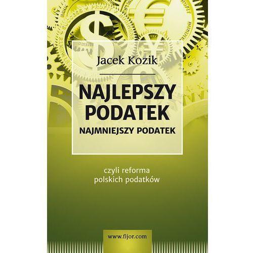 Najlepszy podatek - Jacek Kozik, Fijorr