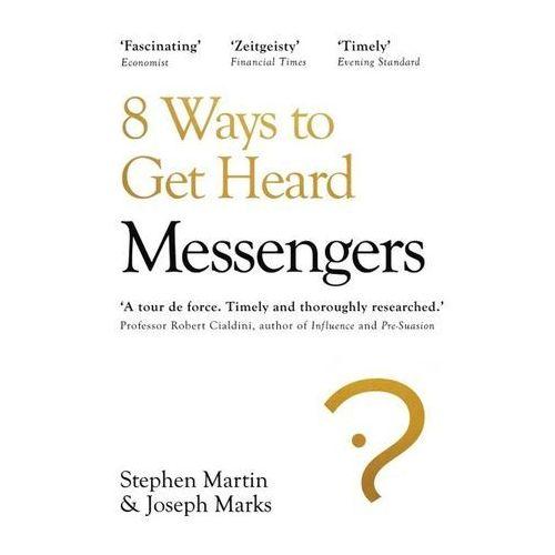 Messengers. 8 Ways to Get Heard - Martin Stephen, Marks Joseph - książka (9781847942371)