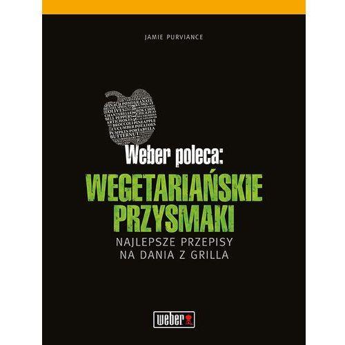 Książka Weber poleca: Wegetariańskie przysmaki