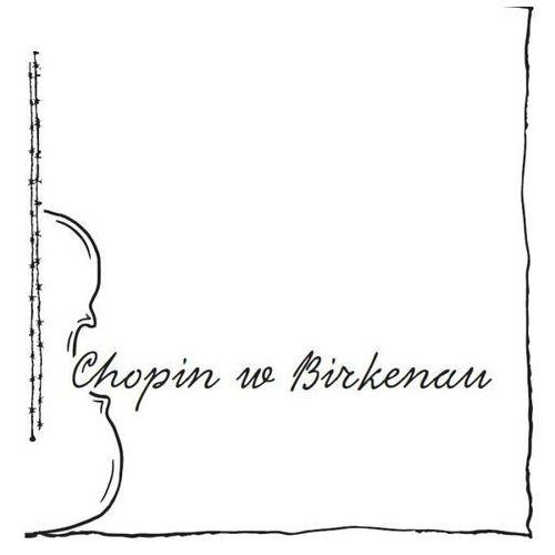 Chopin w Birkenau (CD)