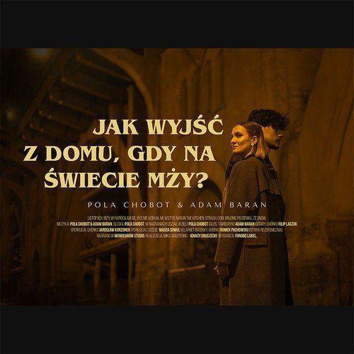 Jak Wyjść Z Domu Gdy Na Świecie Mży? - Chobot & Adam Baran, Pola (Płyta CD) (5906409121085)