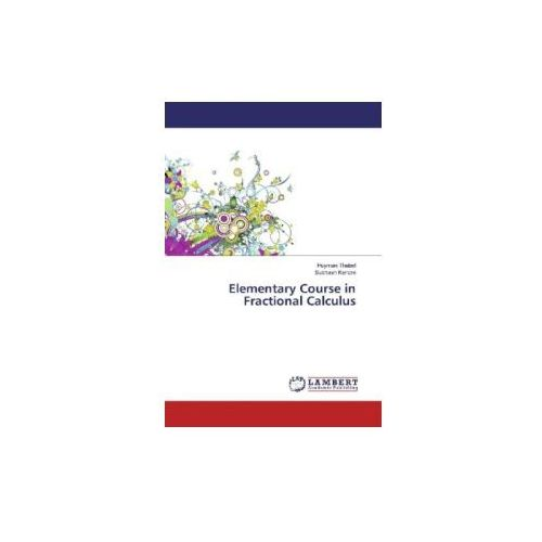 Elementary Course in Fractional Calculus