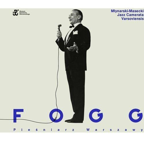 Fogg. Pieśniarz Warszawy - Młynarski-Masecki Jazz Camerata Varsoviensis, Agora