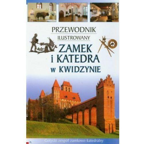 Zamek i katedra w Kwidzynie Przewodnik ilustrowany - DODATKOWO 10% RABATU i WYSYŁKA 24H!, Foto Liner