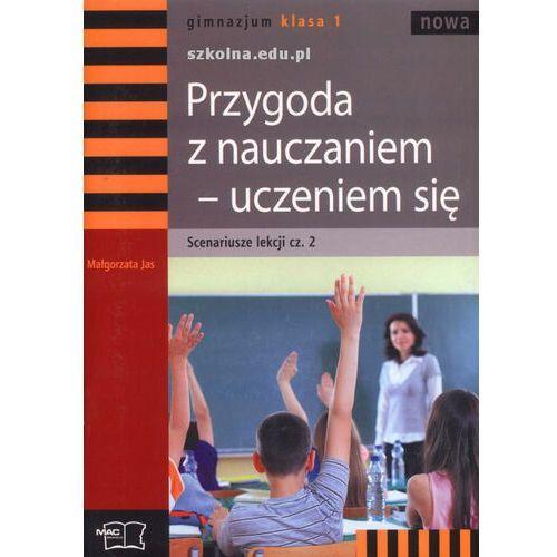 Przygoda z nauczaniem - uczeniem się Scenariusze lekcji Klasa 1 część 2 (2010)