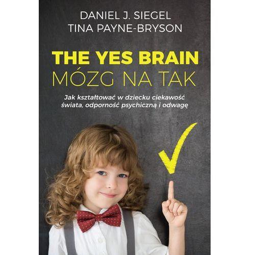 The Yes Brain Mózg na Tak - Siegel Daniel J., Payne-Bryson Tina, HarperCollins
