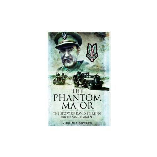 Phantom Major: the Story of David Stirling and the Sas Regim (9781848843868)