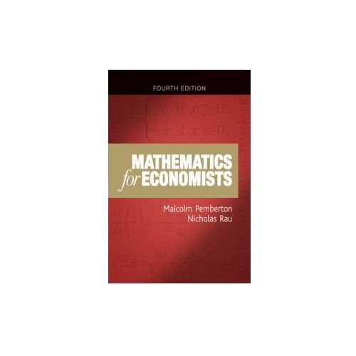 Mathematics for Economists: An Introductory Textbook (9781784991487)