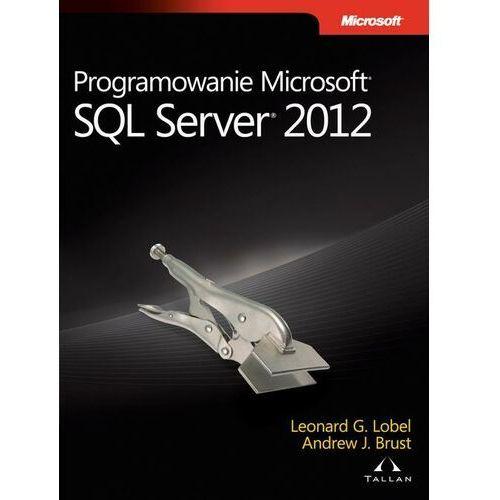 Programowanie Microsoft SQL Server 2012 - Brust Andrew, Lobel Leonard G. - ebook