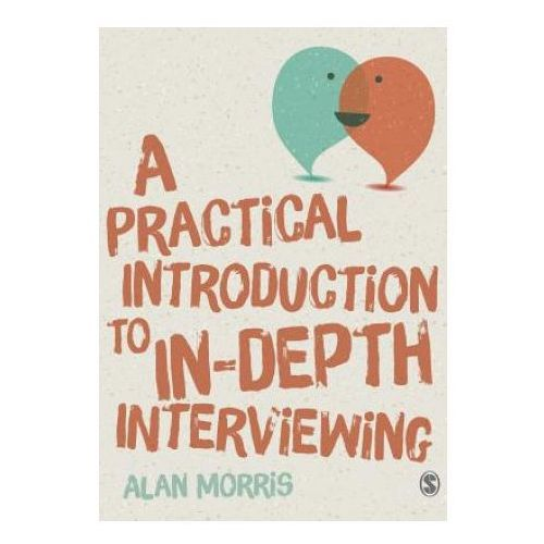 Practical Introduction to In-depth Interviewing (9781446287637)