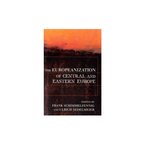 The Europeanization Of Central And Eastern Europe (9780801489617)